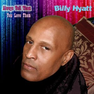 Billy Hyatt-Always Tell Them You Love Them