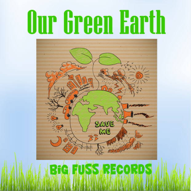 Our Green Earth Big Fuss Records Compilation