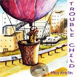 Miss Kristin, Trouble Child, Album Cover