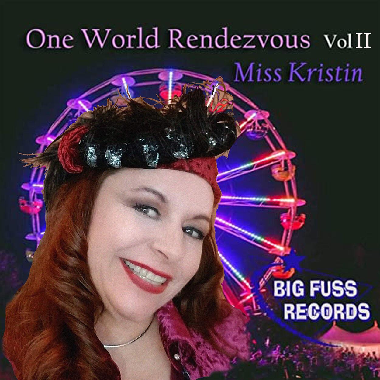 Miss Kristin, One World, Rendezvous, Vol II, Kristin, Kristen, Pedderson