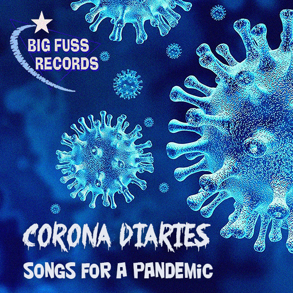 Corona Diaries, Songs For Pandemic, Various Artists, Big Fuss